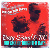Busy Signal ft. RC - Dreams Of Brighter Days (Brighter days riddim)