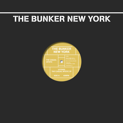 Ulysses - The Casual Mystic EP (The Bunker New York 005) - preview clips