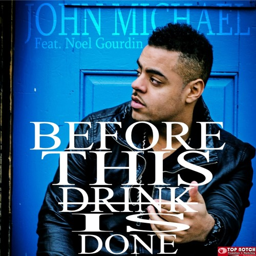 Before This Drink Is Done Feat. Noel Gourdin