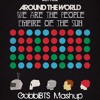 Empire of The Sun vs Daft Punk - We Are The People Around The World (GobbiBTS Mashup+Bootleg)