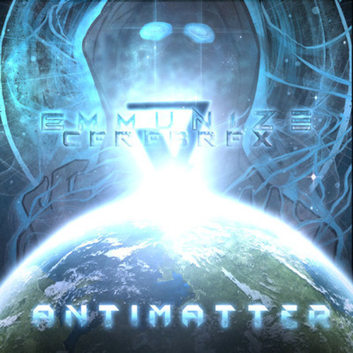 Cerebrex & Emmunize - AntiMatter [OUT NOW]