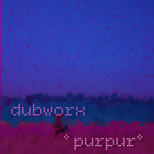 Dubworx - Purpur (Original Mix)