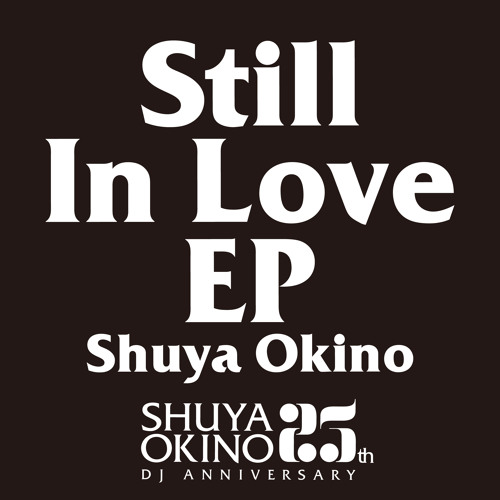 Still In Love EP / Shuya Okino