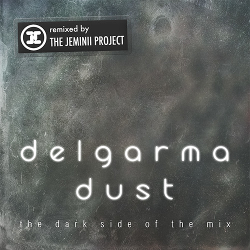 Delgarma - Dust (the dark side of the mix by the Jeminii Project)