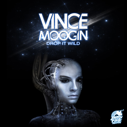 Vince Moogin - Drop It Wild (Out Now!)