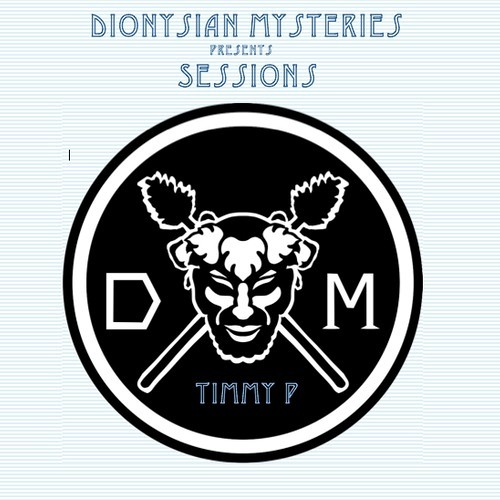 Timmy P - Dionysian Mysteries Podcast 004