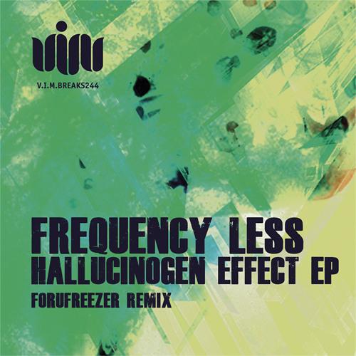 FreQ.Less - Hallucinogen Effect (forufreezer remix).now in beatport exclusive