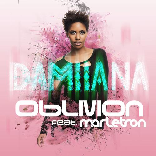 Oblivion - Damiiana feat. Marletron