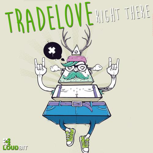 Tradelove - Right There (Original Mix)