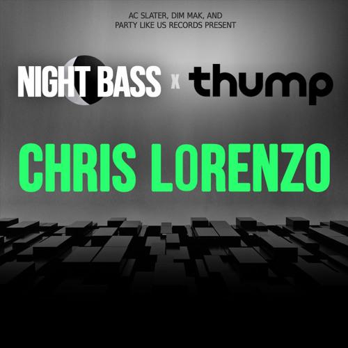 Night Bass x THUMP - Chris Lorenzo DJ Mix