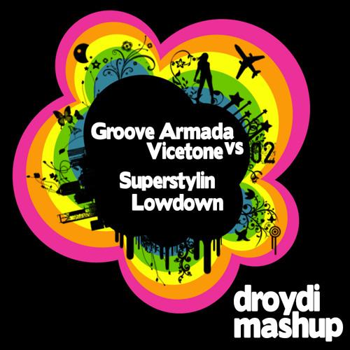 Groove Armada vs Vicetone - Superstylin Lowdown (droydi Mashup)