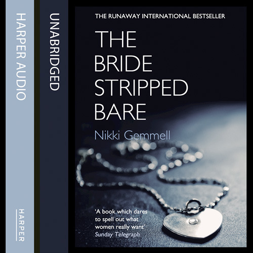 The Bride Stripped Bare, By Nikki Gemmell, Read by Alice Frayn