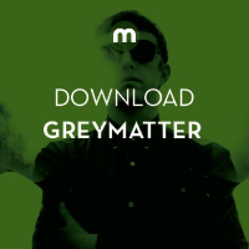 Download: Greymatter 'Mission Creep'