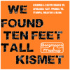 We Found Ten Feet Tall Kismet (Baramagra Mashup) *FREE DOWNLOAD*