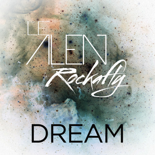 Le Alen & Rockafly - Dream (Preview) on Beatport