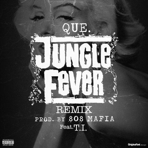 Que - Jungle Fever Ft. T.I.