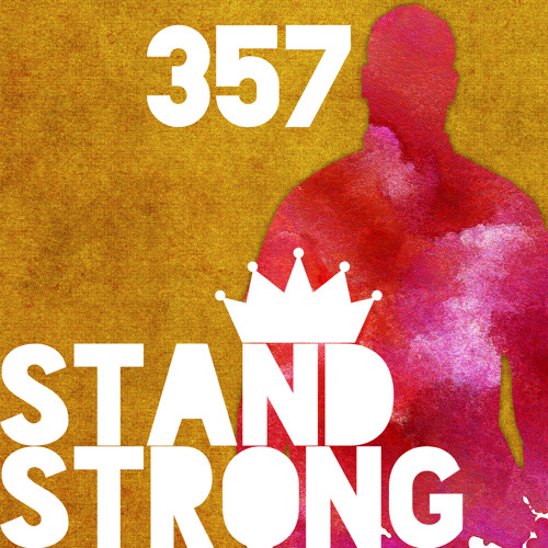 357 - Stand Strong