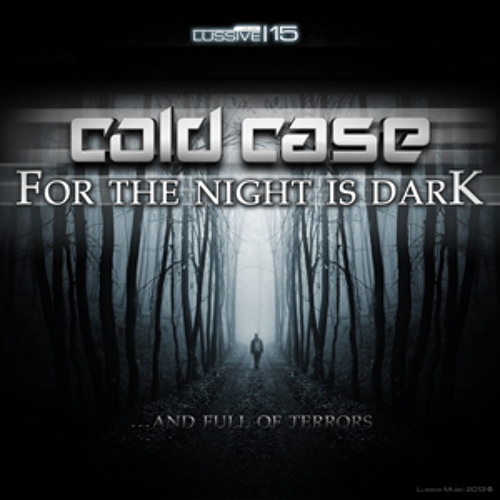 Cold Case - For The Night Is Dark (LUS-15)
