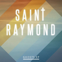 Saint Raymond - Ghosts