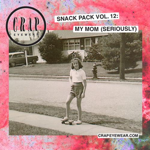 CRAP Eyewear Snack Pack Volume 12: My Mom (Seriously)