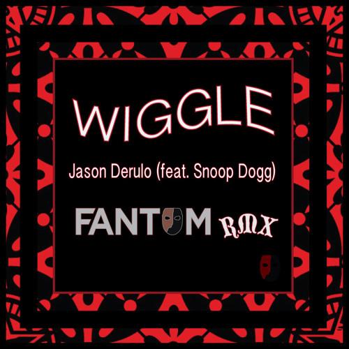 Jason Derulo (feat. Snoop Dogg) - Wiggle (Fantom Twerk Remix)