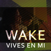 Wake - Vives en mi (Hillsong - Evan Craft ft. Nicole Garcia)