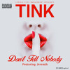 Tink - Don't Tell Nobody (Feat. Jeremih) [Prod. By Da Internz]