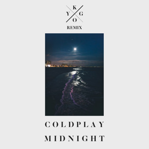 Coldplay – Midnight (Kygo Remix)