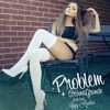 Ariana Grande Problem Cover *no rap* FREE DOWNLOAD