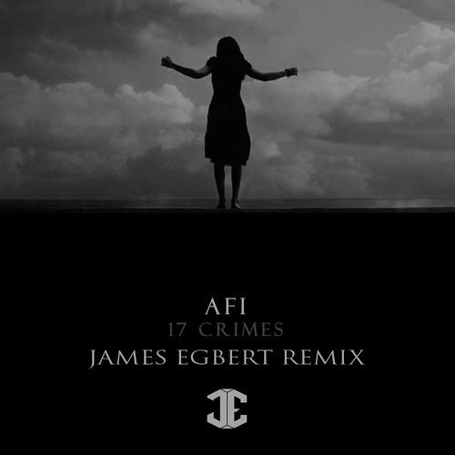 AFI - 17 Crimes (James Egbert Remix)