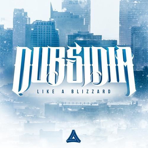 Dubsidia - Like A Blizzard