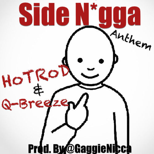 HotRod & Q- Side Nigga Prod. By Gaggie
