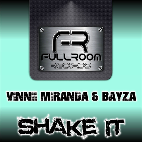 Vinnii Miranda & Bayza - Shake it (Original Mix)