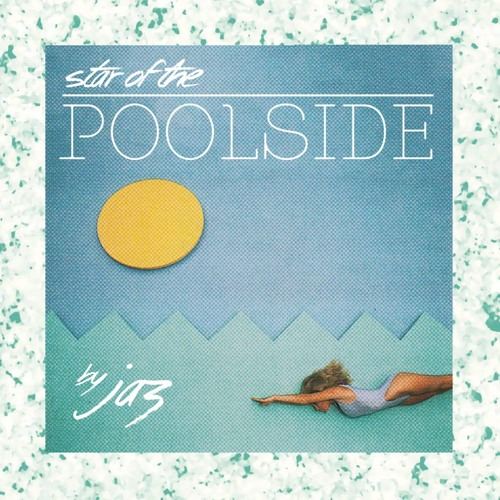 Mix of the Week: JAZ - Star Of The Poolside