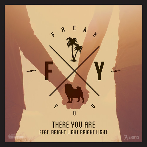 02 Freak You (Feat. Bright Light Bright Light) - There You Are (Edwin Van Cleef reMix)