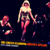 Britney Spears -Circus Live From London