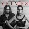 Atiye Deniz Yetmez (feat. İskender Paydaş)