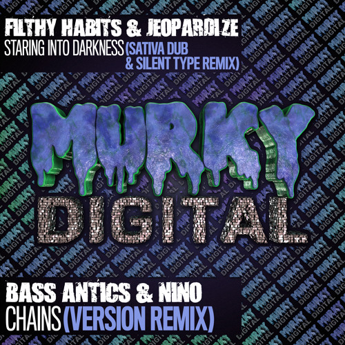 Filthy Habits & Jeopardize - Staring Into Darkness (SATIVA DUB & SILENT TYPE Remix) OUT NOW