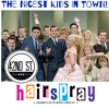 The Nicest Kids In Town- Hairspray