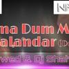 Duma Dum Mast Kalandar {Demo}-Dj Nawed & Srk