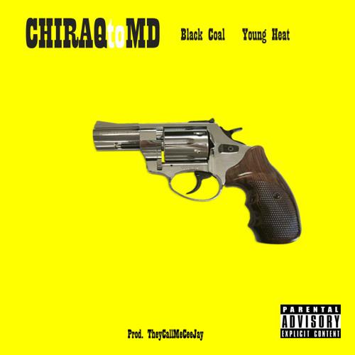 Black COAL - Chi-Raq To MD (Prod. By TheyCallMeCeeJay)