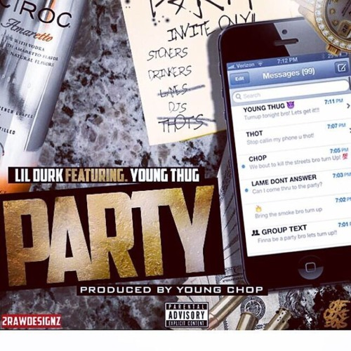LIL DURK-LET'S THROW A PARTY FT. YOUNG THUG