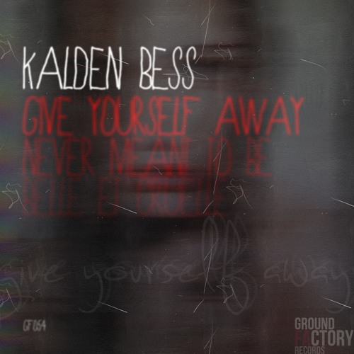 Kalden Bess - Never Meant to Be (Original Mix) [GF054] // preview