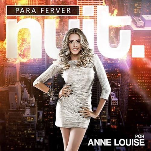 Anne Louise - NUIT Para Ferver - Atualizado agosto.2014