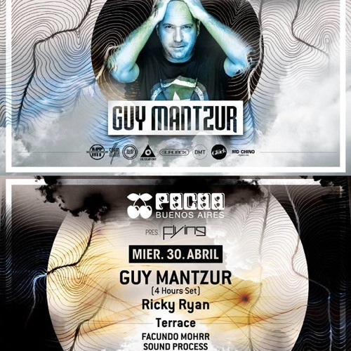 Guy Mantzur  Live At Pacha - Buenos Aires  30/04/14 (First Hour)