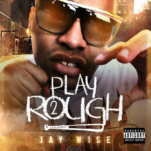 Play Too Rough - Jay Wise