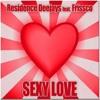 Residence Deejays feat Frissco - Sexy Love