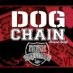 Dog Chain - @RolandSpliff