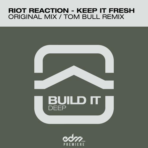 Riot Reaction - Keep It Fresh (Tom Bull Remix) [EDM.com Premiere]