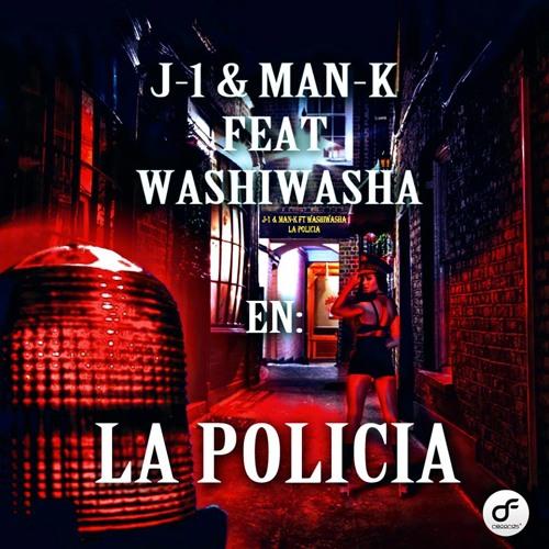 J-1 & Man-K Ft Washiwasha - La Policia